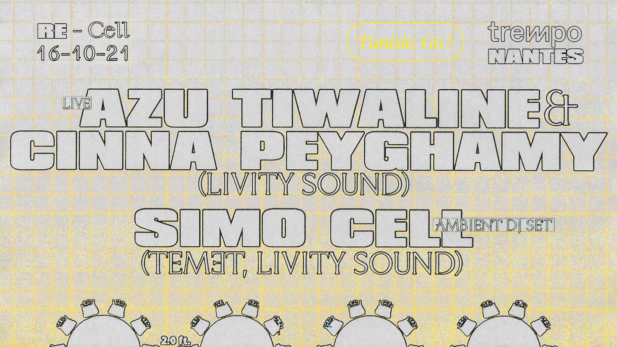 Tunisie, Go !  RE-Cell : Azu Tiwaline & Cinna Peyghamy + Simo Cell